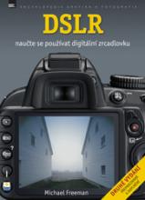 Michael Freeman - DSLR Naučte se používat digitální zrcadlovku