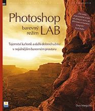 Dan Margulis - Photoshop barevný režim LAB