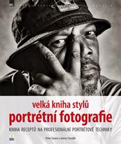 Velká kniha stylů portrétní fotografie - Peter Travers, James Cheadle
